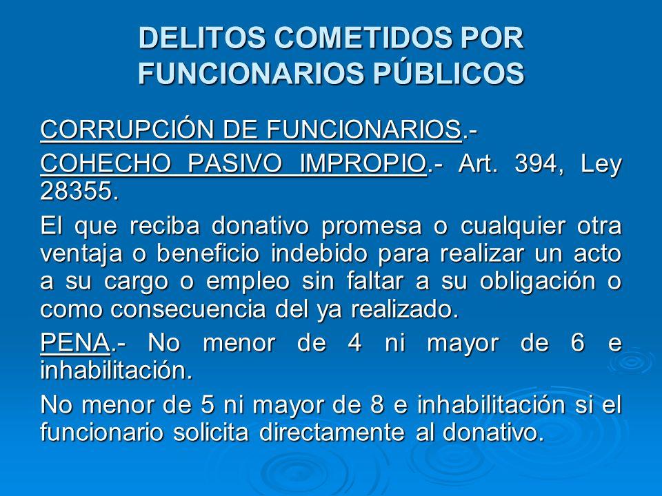 DELITOS COMETIDOS POR FUNCIONARIOS PÚBLICOS CORRUPCIÓN DE FUNCIONARIOS.- COHECHO PASIVO ESPECIFICO.- Ley 28355, Art.