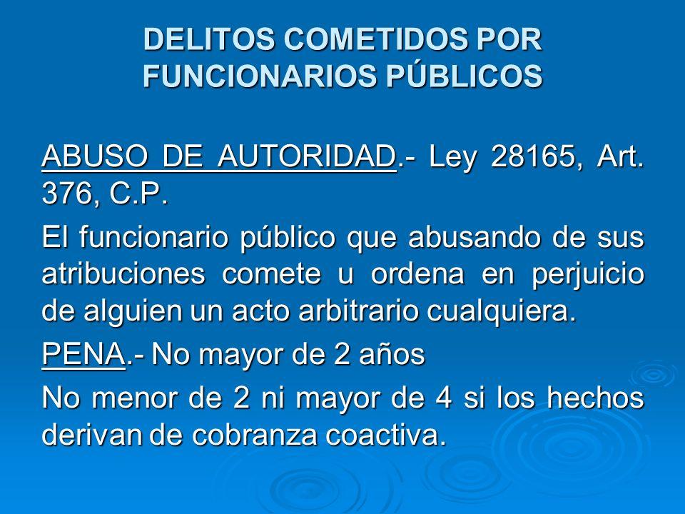 DELITOS COMETIDOS POR FUNCIONARIOS PÚBLICOS ABUSO DE AUTORIDAD CONDICIONANDO ILEGALMENTE LA ENTREGA DE BIENES Y SERVICIOS.- Ley 28355, Art.