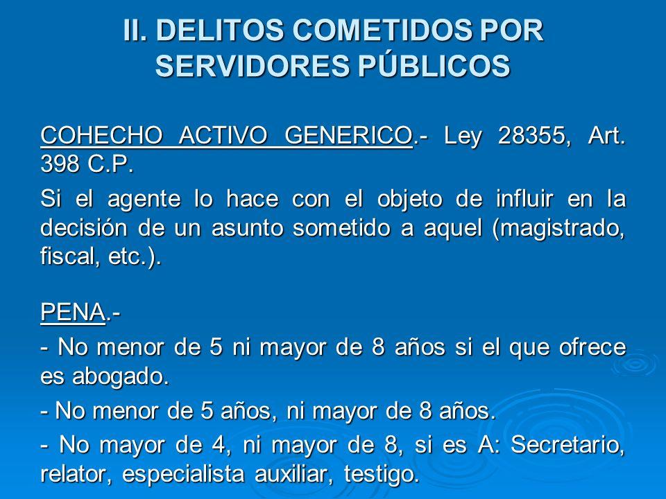 II.DELITOS COMETIDOS POR SERVIDORES PÚBLICOS CORRUCPIÓN ACTIVA DE ABOGADO Derogado por el Art.