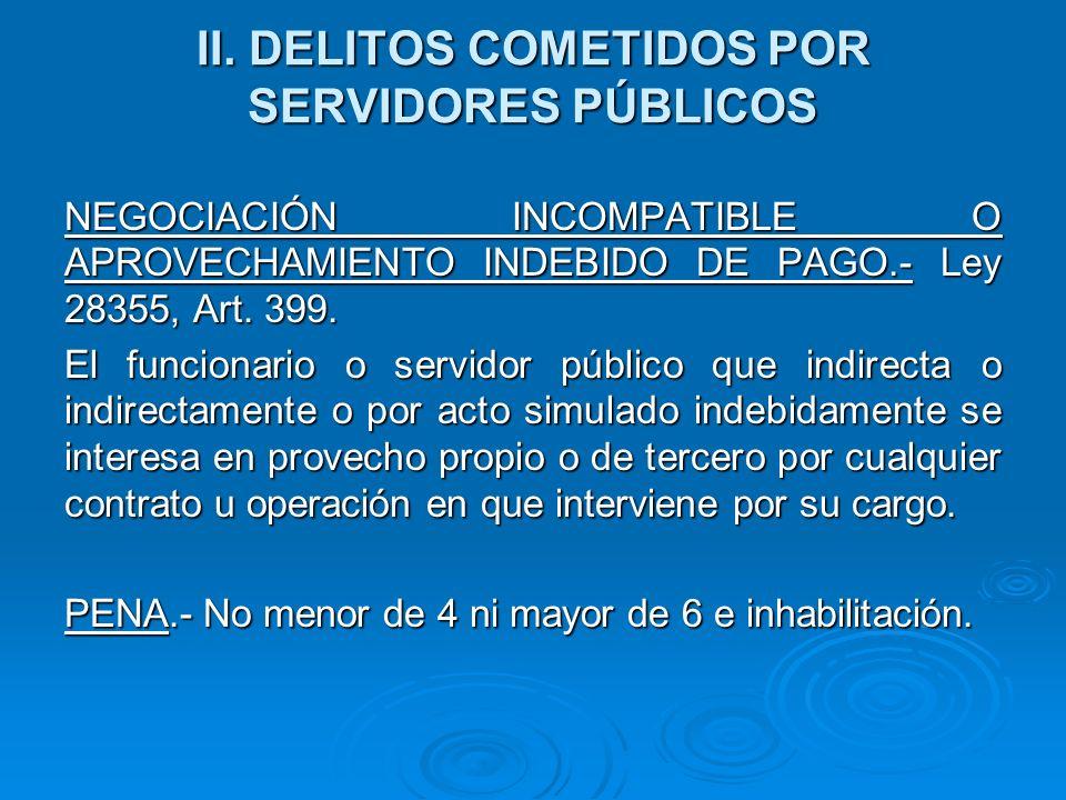 II.DELITOS COMETIDOS POR SERVIDORES PÚBLICOS TRAFICO DE INFLUENCIAS.- Ley 28355, Art.