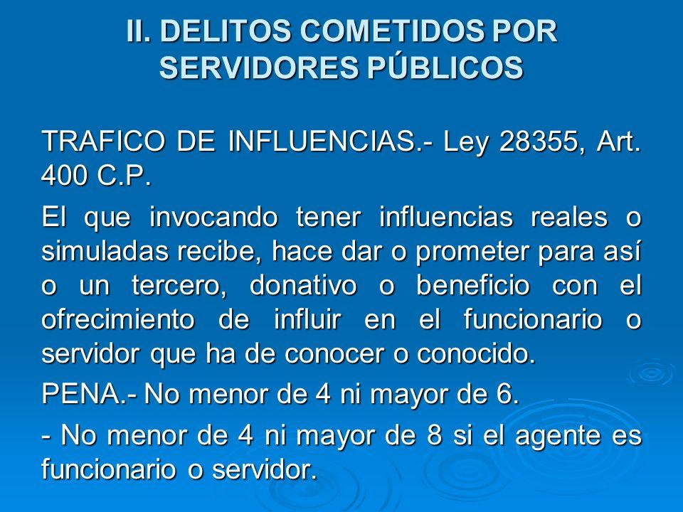II.DELITOS COMETIDOS POR SERVIDORES PÚBLICOS ENRIQUECIMIENTO ILICITO.- Ley 28355, Art.