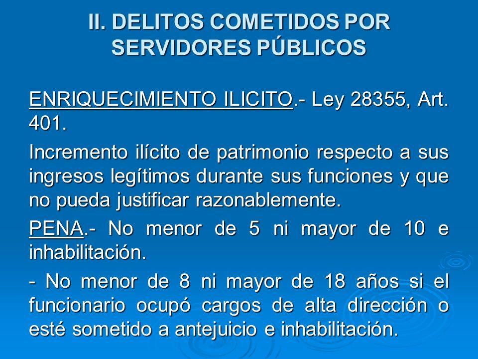 II.DELITOS COMETIDOS POR SERVIDORES PÚBLICOS DECOMISO.- Decreto Ley 25489, Art.