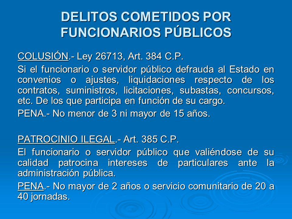 DELITOS COMETIDOS POR FUNCIONARIOS PÚBLICOS RESPONSABILIDAD DE PERITOS, ARBITROS Y CONTADORES PARTICULARES.- Ley 26643, Art.