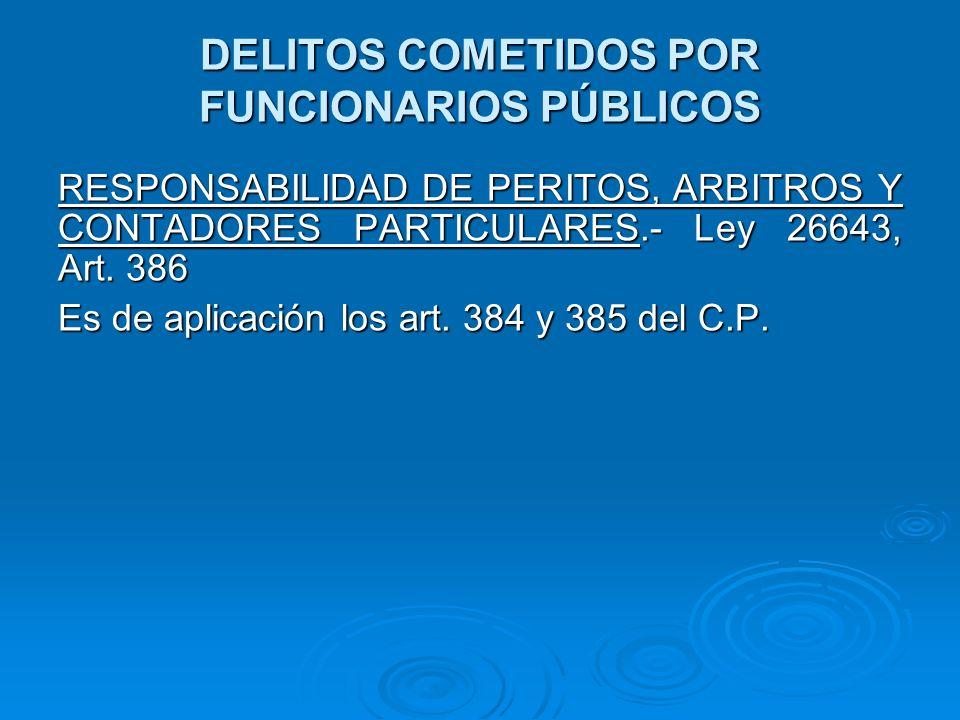 DELITOS COMETIDOS POR FUNCIONARIOS PÚBLICOS PECULADO PECULADO.- Ley 26198, Art.
