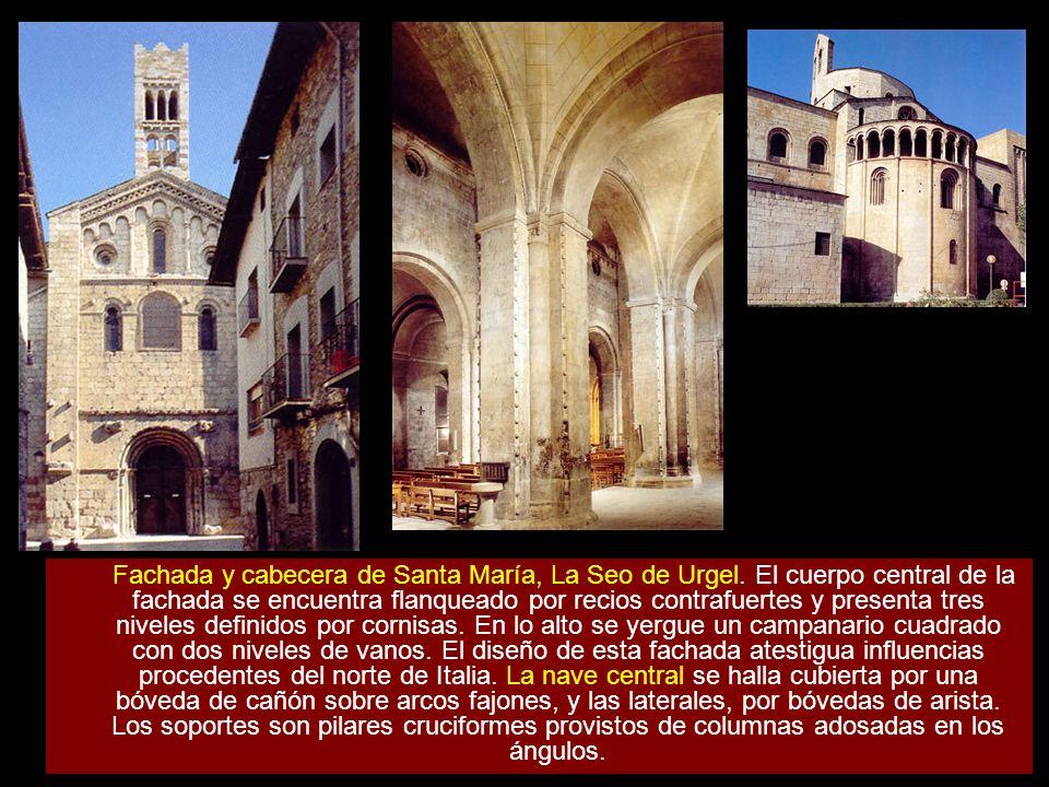 Fachada y cabecera de Santa María, La Seo de Urgel. El cuerpo central de la fachada se encuentra flanqueado por recios contrafuertes y presenta tres n
