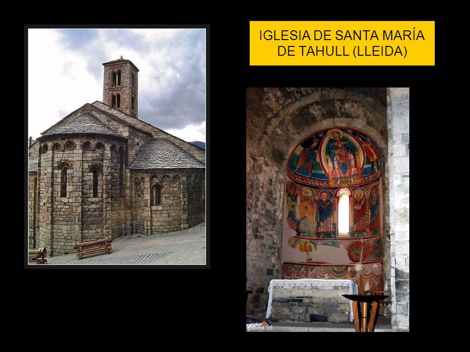 IGLESIA DE SANTA MARÍA DE TAHULL (LLEIDA)