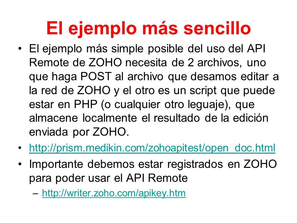 El ejemplo más sencillo El ejemplo más simple posible del uso del API Remote de ZOHO necesita de 2 archivos, uno que haga POST al archivo que desamos