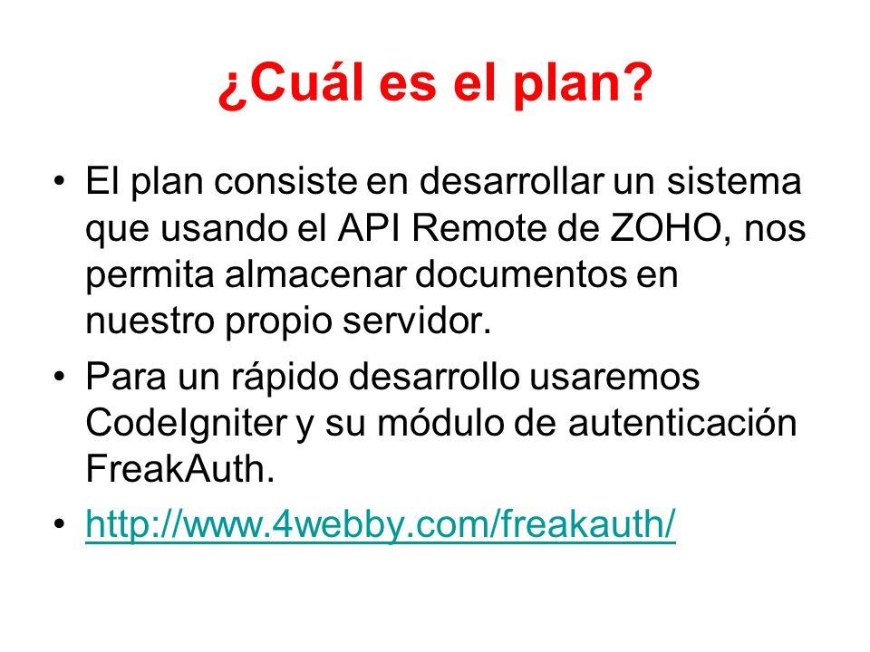 ¿Cuál es el plan? El plan consiste en desarrollar un sistema que usando el API Remote de ZOHO, nos permita almacenar documentos en nuestro propio serv