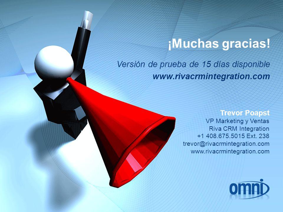¡Muchas gracias! Versión de prueba de 15 días disponible www.rivacrmintegration.com Trevor Poapst VP Marketing y Ventas Riva CRM Integration +1 408.67