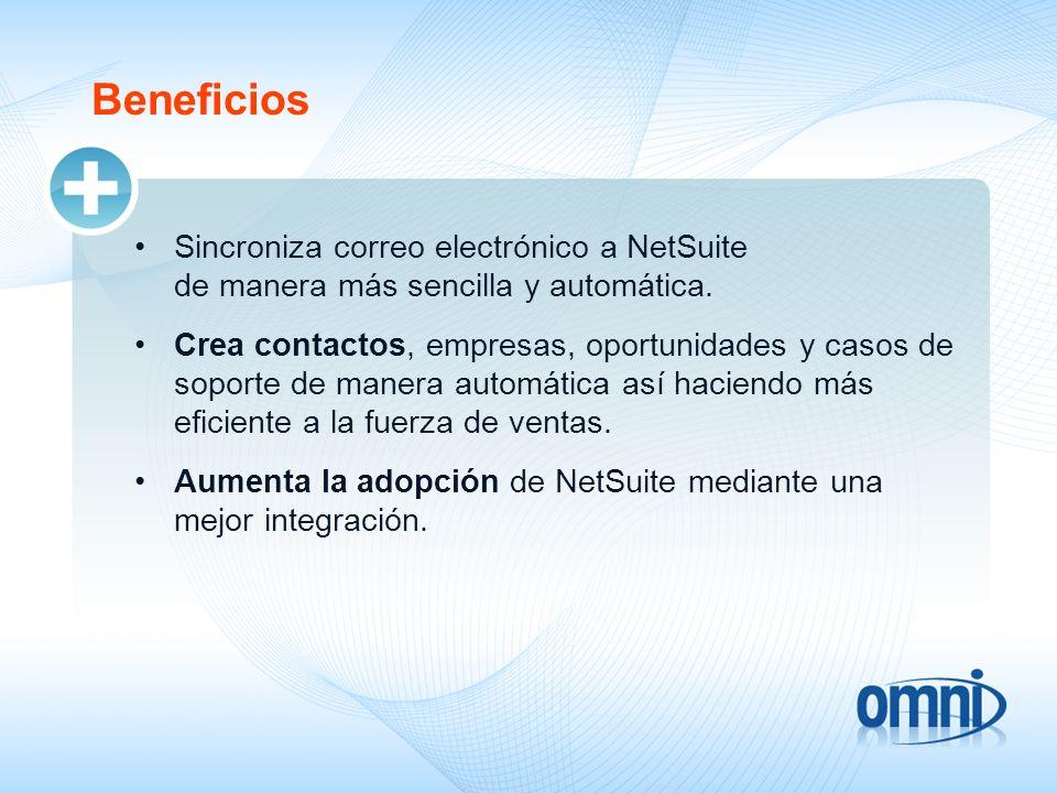 Beneficios Sincroniza correo electrónico a NetSuite de manera más sencilla y automática. Crea contactos, empresas, oportunidades y casos de soporte de