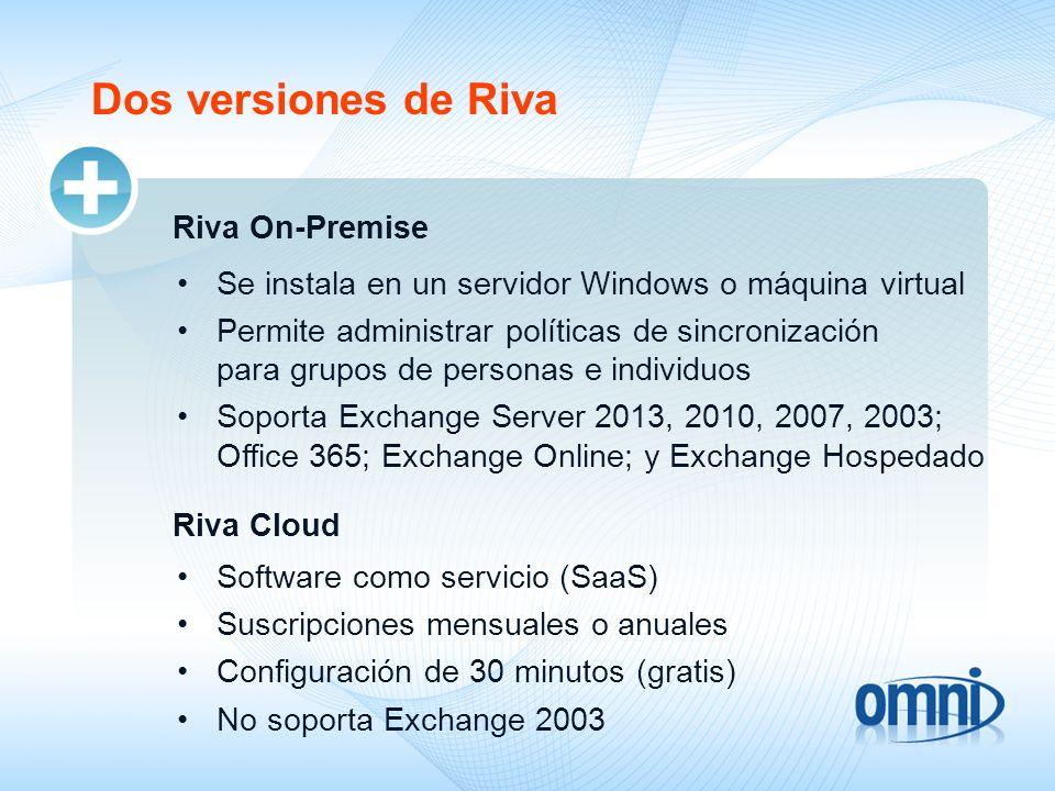 Versiones de Exchange que Riva soporta Exchange Server 2013, 2010, 2007, 2003 Office 365 Exchange Online Exchange Hospeado www.rivacrmintegration.com/integration/videos/netsuite-crm/ Ver demos de Riva para NetSuite
