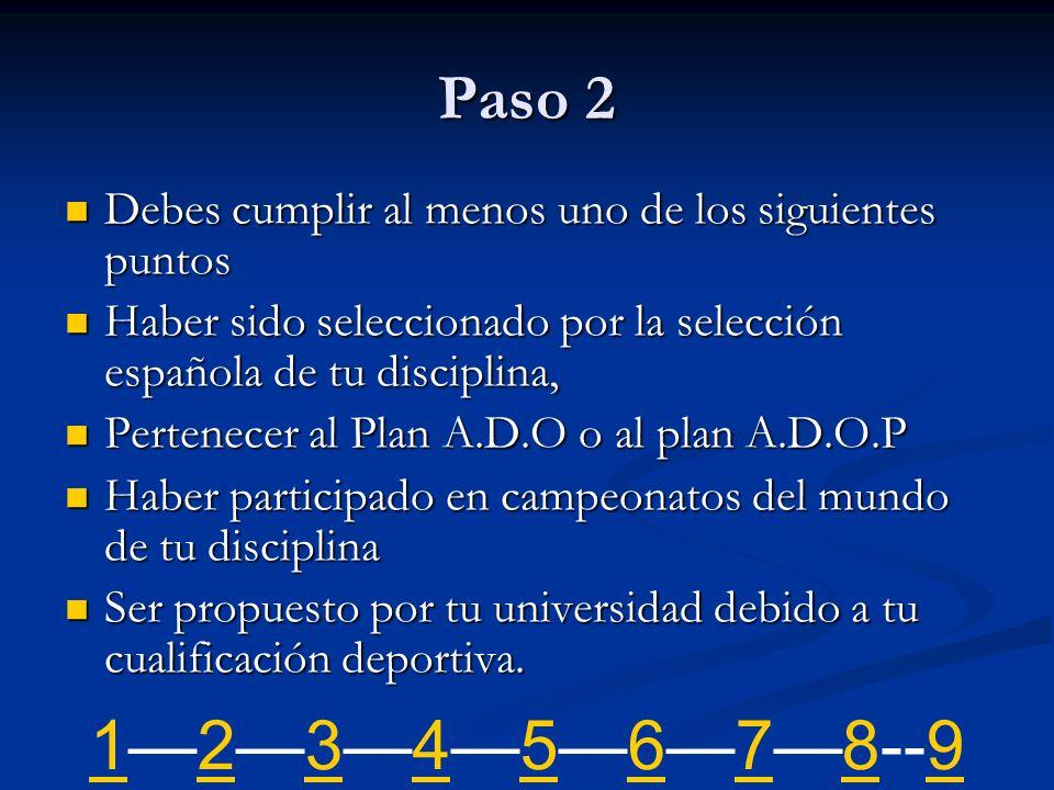 Paso 2 Debes cumplir al menos uno de los siguientes puntos Debes cumplir al menos uno de los siguientes puntos Haber sido seleccionado por la selecció