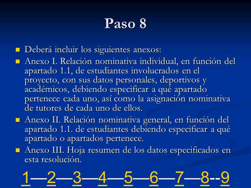 Paso 8 Deberá incluir los siguientes anexos: Deberá incluir los siguientes anexos: Anexo I. Relación nominativa individual, en función del apartado 1.