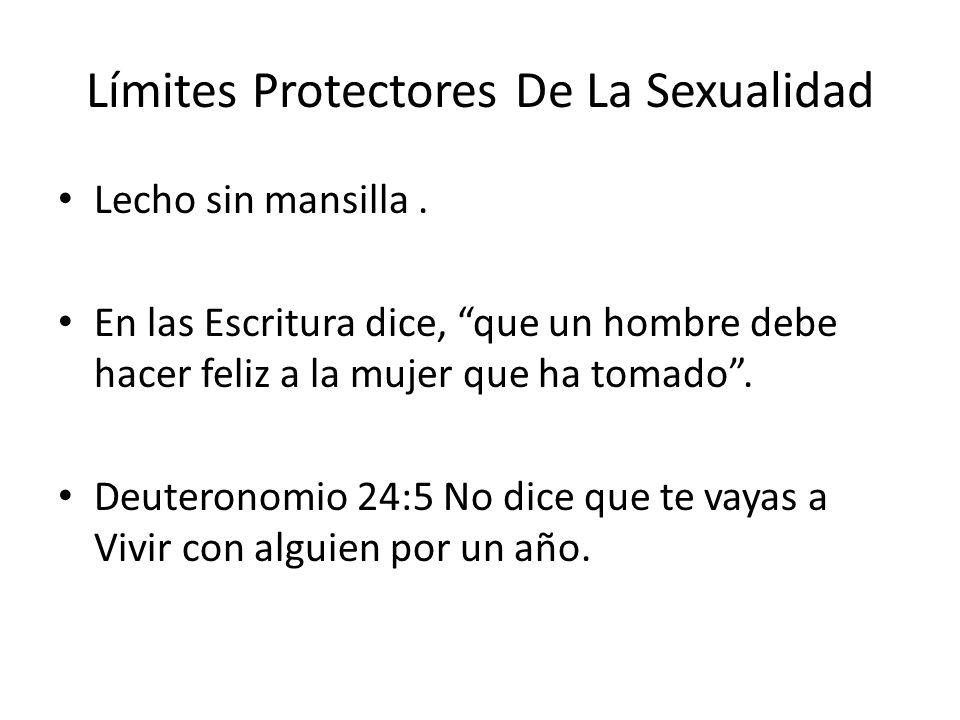 Límites Protectores De La Sexualidad Lecho sin mansilla. En las Escritura dice, que un hombre debe hacer feliz a la mujer que ha tomado. Deuteronomio