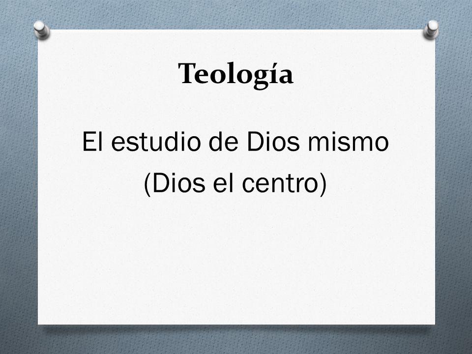 Teología El estudio de Dios mismo (Dios el centro)