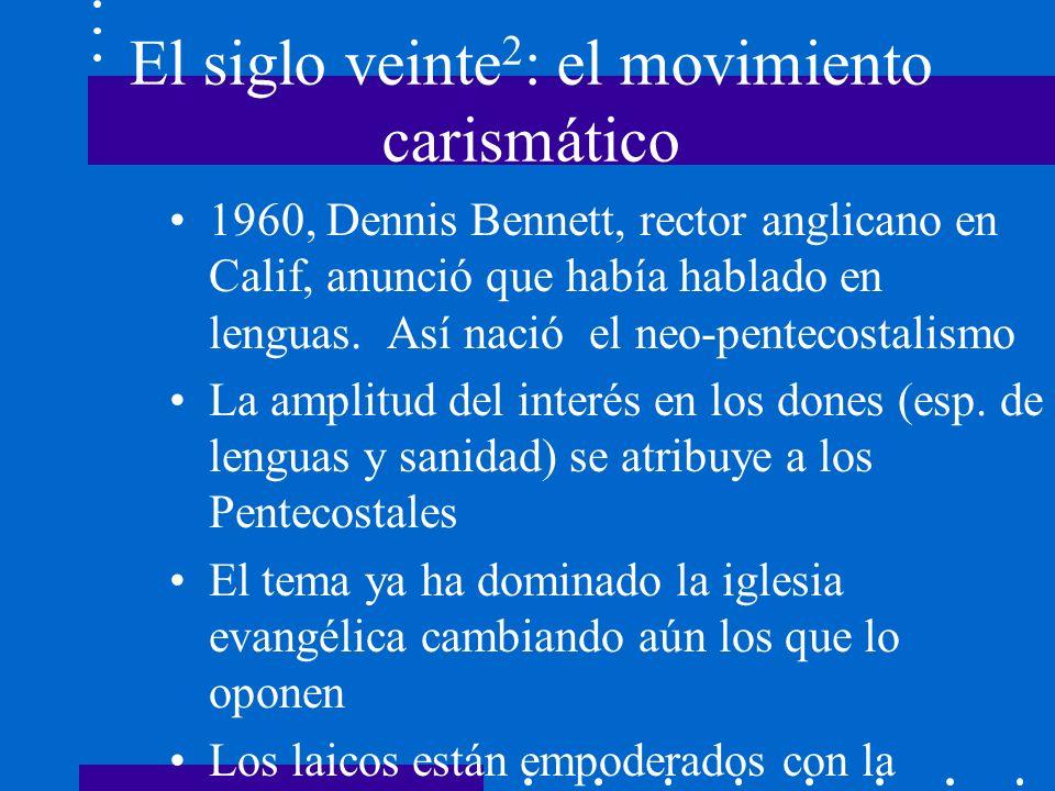 El siglo veinte 2 : el movimiento carismático 1960, Dennis Bennett, rector anglicano en Calif, anunció que había hablado en lenguas. Así nació el neo-