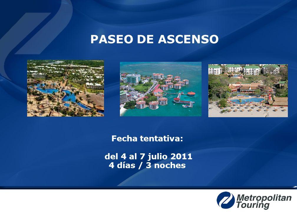 PASEO DE ASCENSO Fecha tentativa: del 4 al 7 julio 2011 4 días / 3 noches