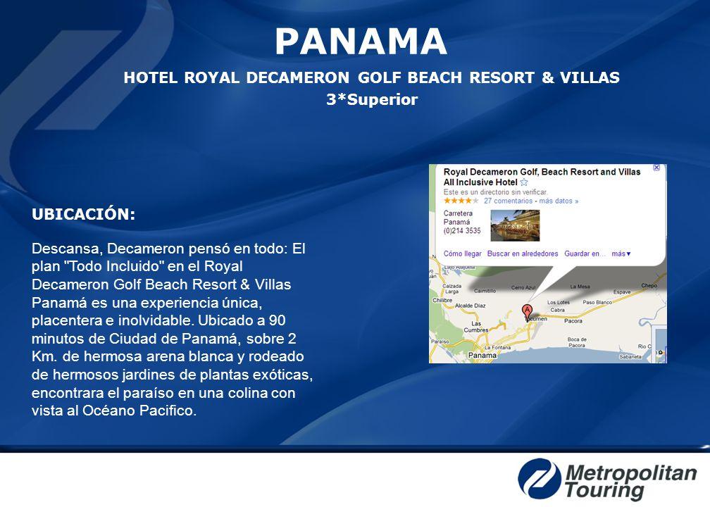 PANAMA HOTEL ROYAL DECAMERON GOLF BEACH RESORT & VILLAS 3*Superior UBICACIÓN: Descansa, Decameron pensó en todo: El plan