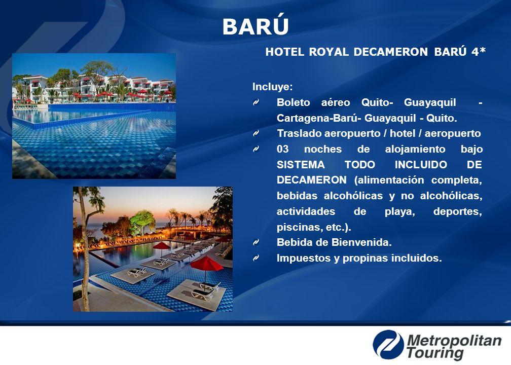 BARÚ HOTEL ROYAL DECAMERON BARÚ 4* Incluye: Boleto aéreo Quito- Guayaquil - Cartagena-Barú- Guayaquil - Quito. Traslado aeropuerto / hotel / aeropuert