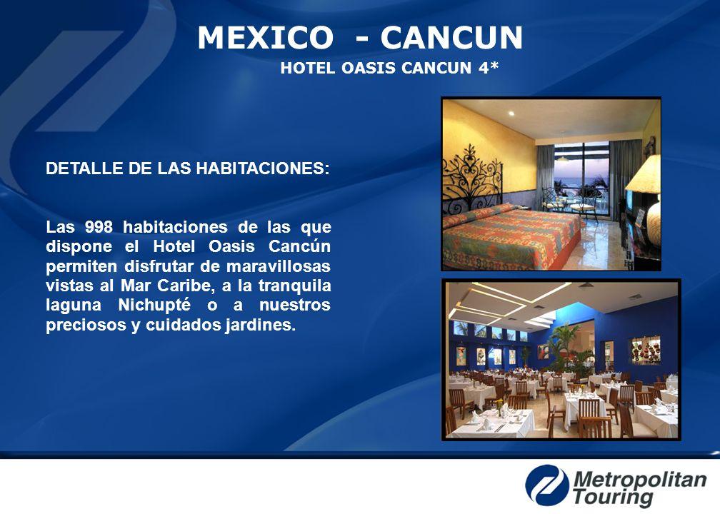 MEXICO - CANCUN HOTEL OASIS CANCUN 4* DETALLE DE LAS HABITACIONES: Las 998 habitaciones de las que dispone el Hotel Oasis Cancún permiten disfrutar de