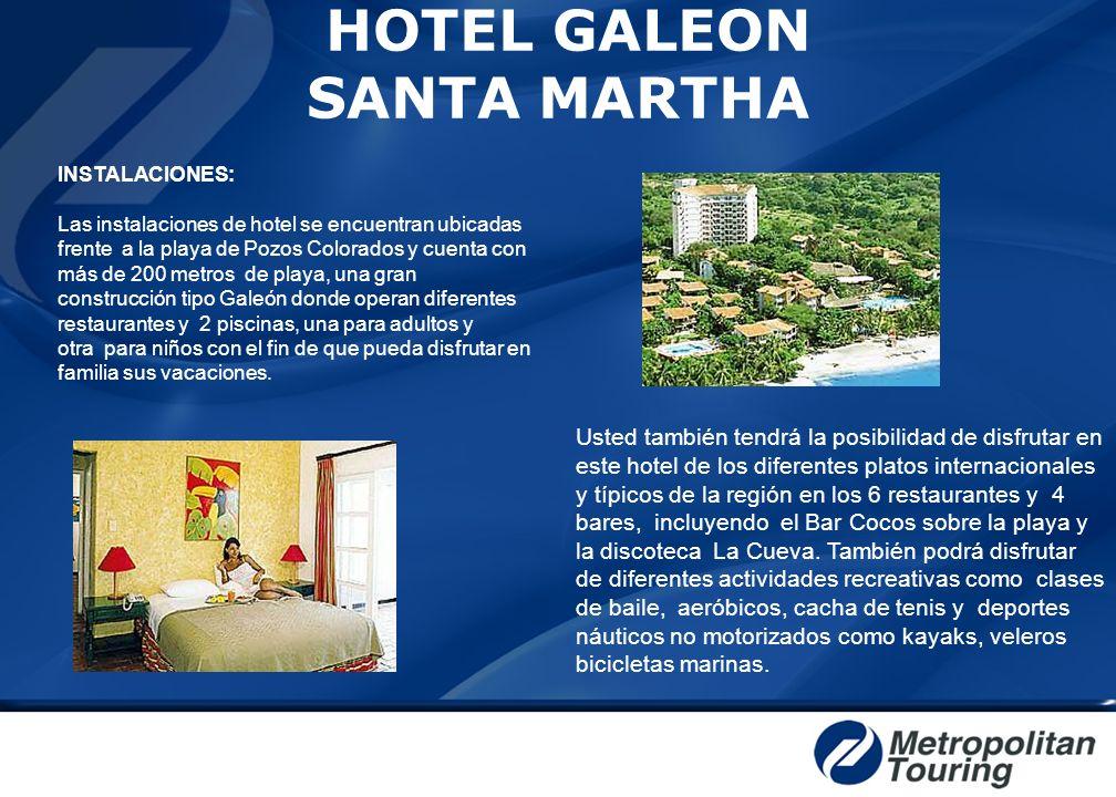 INSTALACIONES: Las instalaciones de hotel se encuentran ubicadas frente a la playa de Pozos Colorados y cuenta con más de 200 metros de playa, una gra