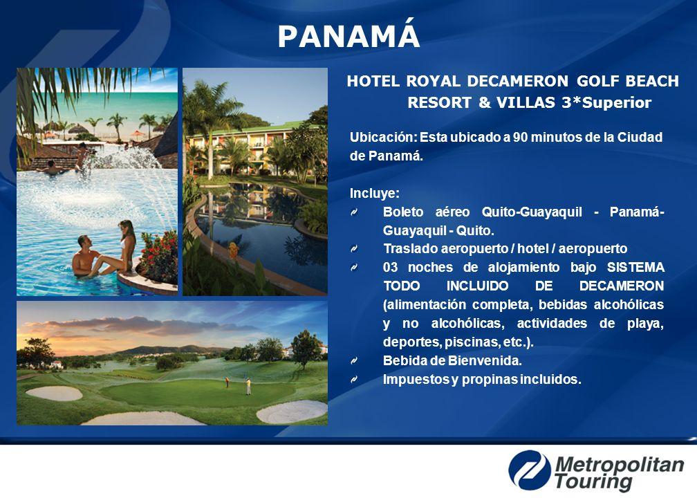 PANAMÁ HOTEL ROYAL DECAMERON GOLF BEACH RESORT & VILLAS 3*Superior Ubicación: Esta ubicado a 90 minutos de la Ciudad de Panamá. Incluye: Boleto aéreo