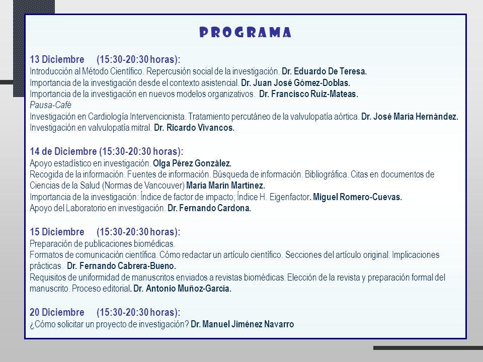 acreditación Solicitada a las Sociedades Española y Andaluza de Cardiología y a la Consejería de Salud Colabora: