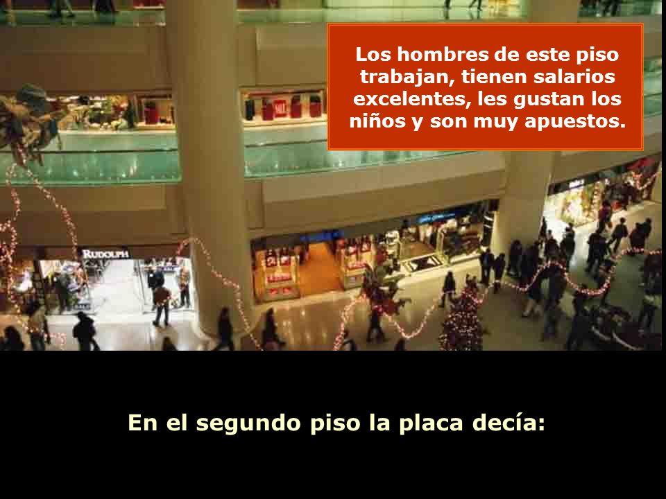 Ria Slides En el segundo piso la placa decía: Los hombres de este piso trabajan, tienen salarios excelentes, les gustan los niños y son muy apuestos.