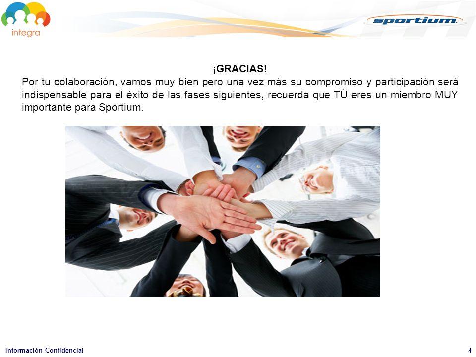 4 Información Confidencial ¡GRACIAS.