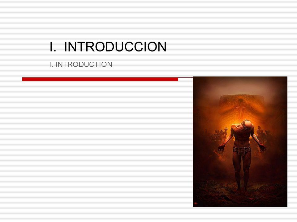 I. INTRODUCCION I. INTRODUCTION