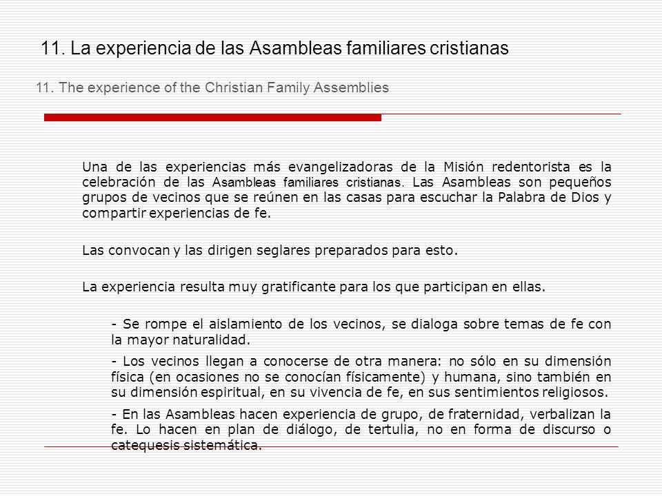 11. La experiencia de las Asambleas familiares cristianas Una de las experiencias más evangelizadoras de la Misión redentorista es la celebración de l