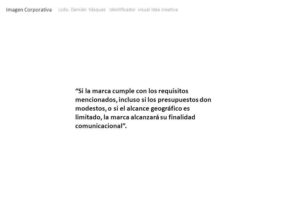 Imagen Corporativa Lcdo. Damián Vásquez Identificador visual Idea creativa Si la marca cumple con los requisitos mencionados, incluso si los presupues