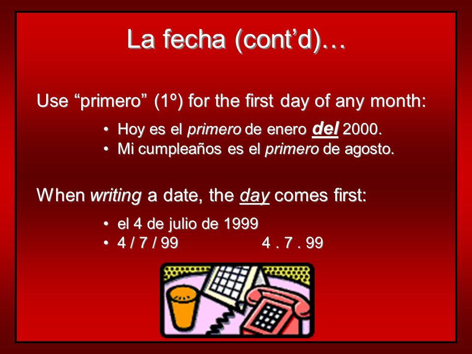 ¿Cuál es la fecha de hoy? es + + el + + number + + de + + month + + de + + year Hoy es el 15 de octubre de 1986. Mañana es el 23 de mayo de 1994. Ante