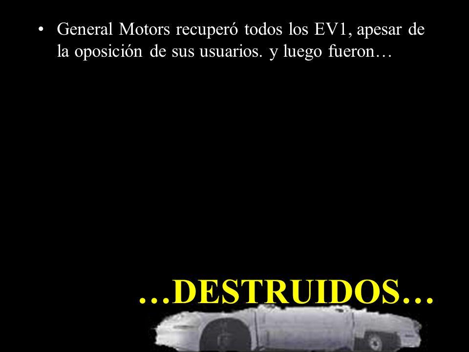 …DESTRUIDOS… General Motors recuperó todos los EV1, apesar de la oposición de sus usuarios.
