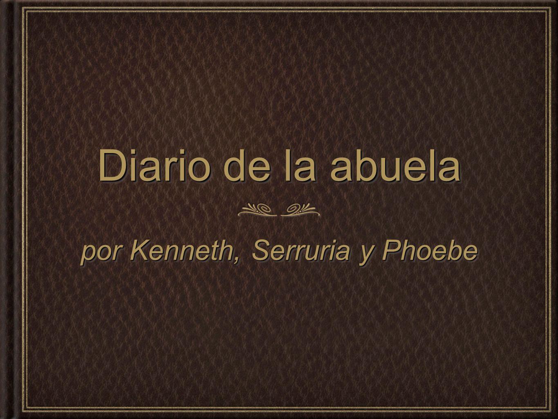 Diario de la abuela por Kenneth, Serruria y Phoebe