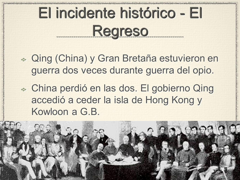 El incidente histórico - El Regreso Qing (China) y Gran Bretaña estuvieron en guerra dos veces durante guerra del opio.