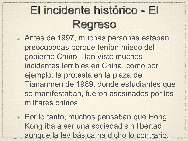 El incidente histórico - El Regreso Antes de 1997, muchas personas estaban preocupadas porque tenían miedo del gobierno Chino.