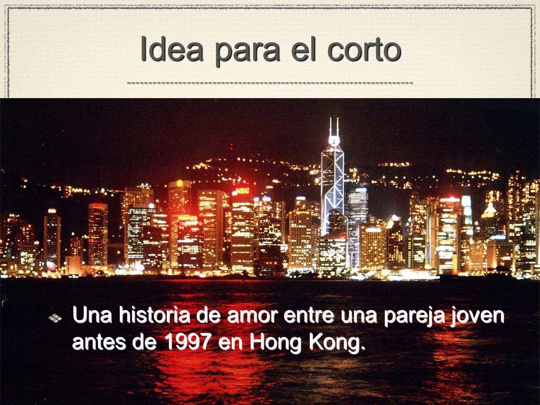 Idea para el corto Una historia de amor entre una pareja joven antes de 1997 en Hong Kong.