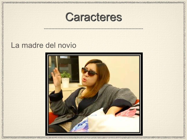 CaracteresCaracteres La madre del novio