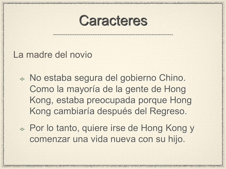 CaracteresCaracteres No estaba segura del gobierno Chino.