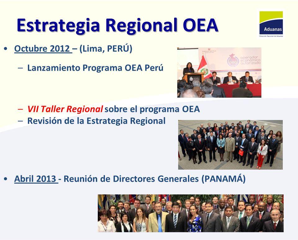 Estrategia Regional OEA Octubre 2012 – (Lima, PERÚ) –Lanzamiento Programa OEA Perú –VII Taller Regional sobre el programa OEA –Revisión de la Estrateg