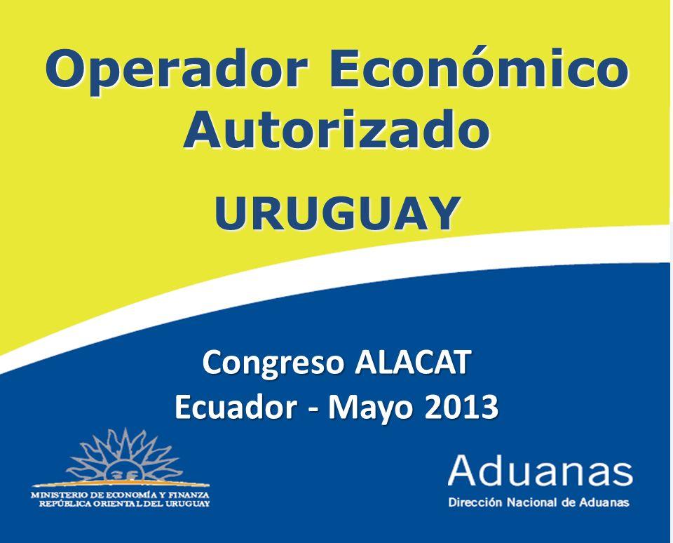 8 Operador Económico Autorizado URUGUAY Congreso ALACAT Ecuador - Mayo 2013