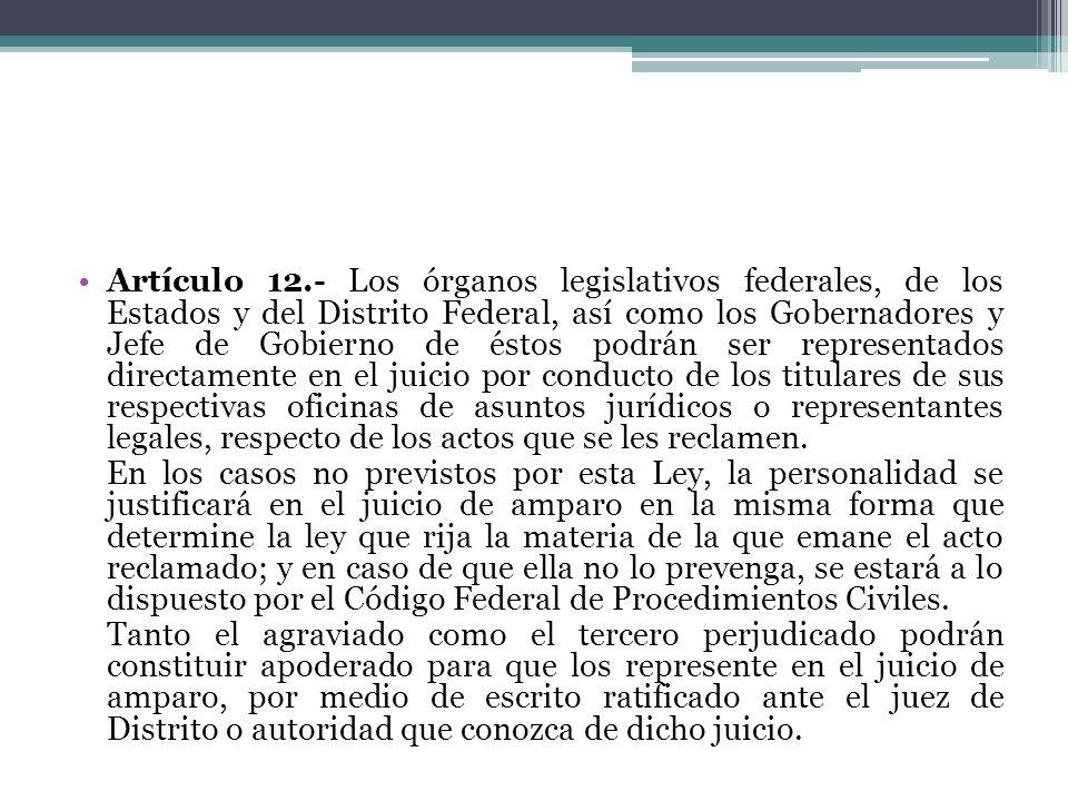 Artículo 12.- Los órganos legislativos federales, de los Estados y del Distrito Federal, así como los Gobernadores y Jefe de Gobierno de éstos podrán