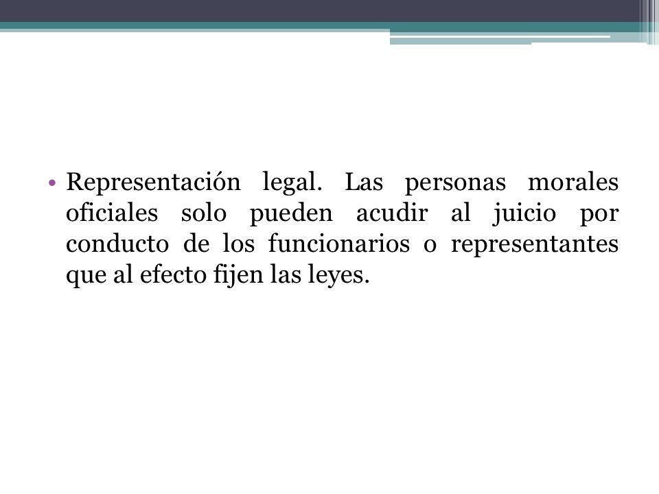 Representación legal. Las personas morales oficiales solo pueden acudir al juicio por conducto de los funcionarios o representantes que al efecto fije