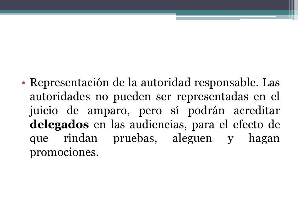 Representación de la autoridad responsable. Las autoridades no pueden ser representadas en el juicio de amparo, pero sí podrán acreditar delegados en