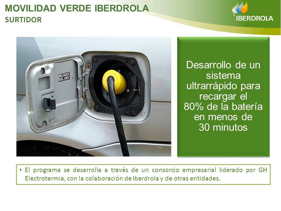 El programa se desarrolla a través de un consorcio empresarial liderado por GH Electrotermia, con la colaboración de Iberdrola y de otras entidades. D