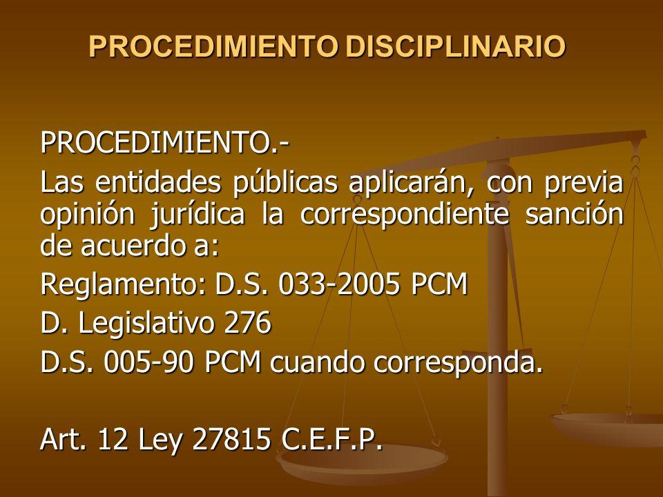 PROCEDIMIENTO DISCIPLINARIO PROCEDIMIENTO.- Las entidades públicas aplicarán, con previa opinión jurídica la correspondiente sanción de acuerdo a: Reg