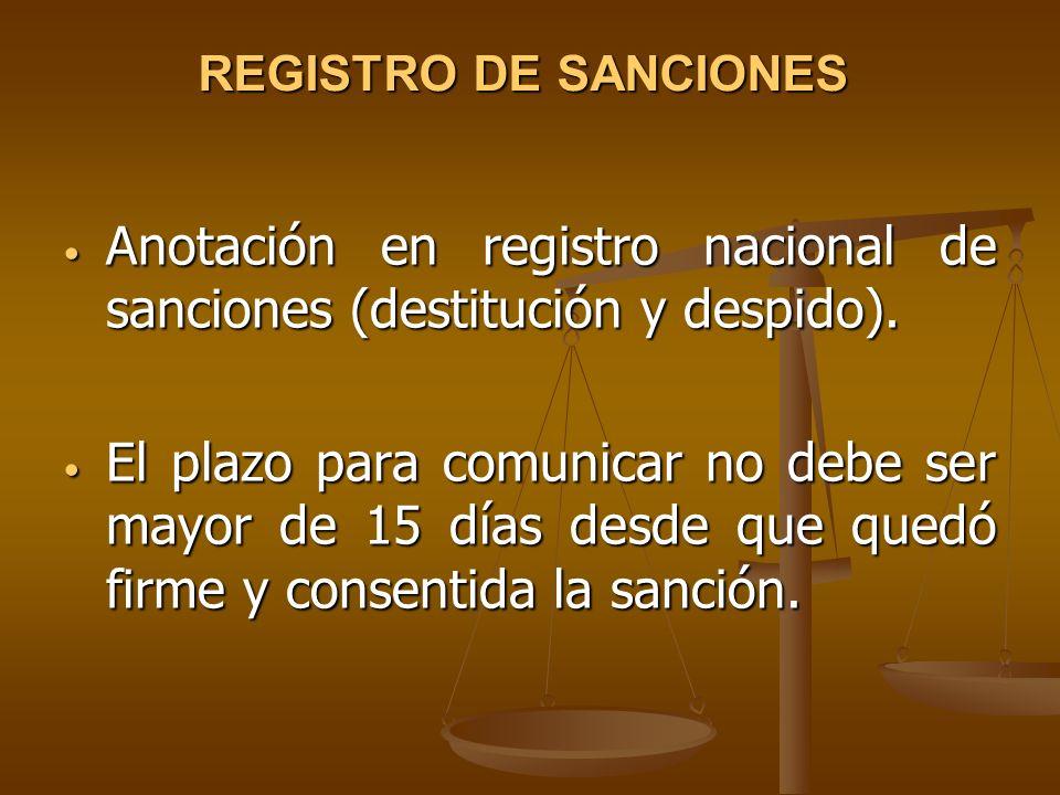 REGISTRO DE SANCIONES Anotación en registro nacional de sanciones (destitución y despido). Anotación en registro nacional de sanciones (destitución y