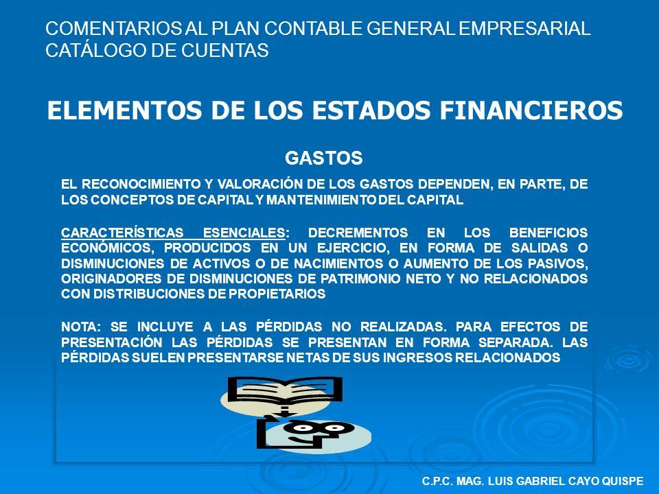 C.P.C. MAG. LUIS GABRIEL CAYO QUISPE ELEMENTOS DE LOS ESTADOS FINANCIEROS GASTOS EL RECONOCIMIENTO Y VALORACIÓN DE LOS GASTOS DEPENDEN, EN PARTE, DE L
