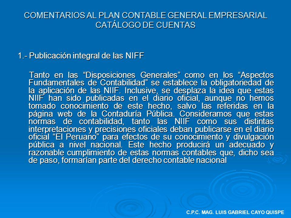 1.- Publicación integral de las NIFF Tanto en las Disposiciones Generales como en los Aspectos Fundamentales de Contabilidad se establece la obligator